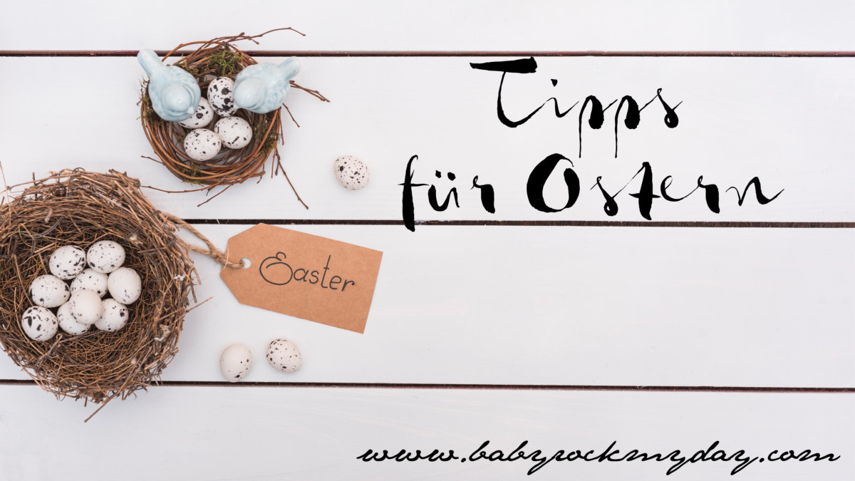 Tipps für Ostern // tips for easter by http://babyrockmyday.com/category/feste-feiertage/ostern/