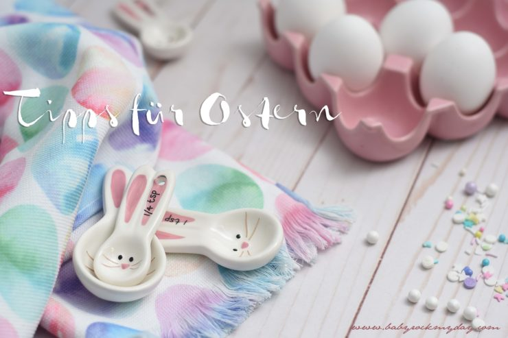 Tipps für Ostern / Eastern Ideas by https://babyrockmyday.com/category/feste-feiertage/ostern/